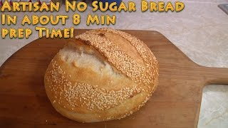 Artisan No Sugar Bread in 8 minutes prep time