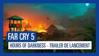 Far Cry 5 - Trailer de lancement d'Hours of Darkness [OFFICIEL] VOSTFR HD