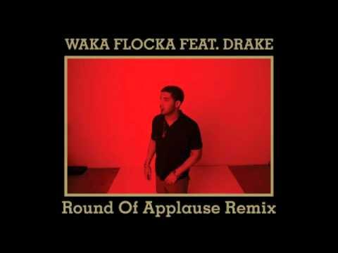 Waka Flocka ft. Drake- Round of applause