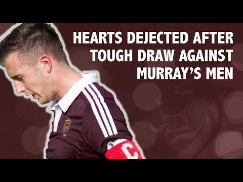 Hearts dejected after tough draw against Murray's men