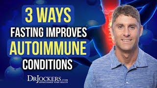 3 Ways Fasting Improves AutoImmune Conditions