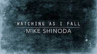 Watching As I Fall (Lyric Video) - Mike Shinoda