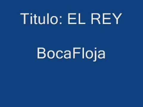 BocaFloja - El Rey