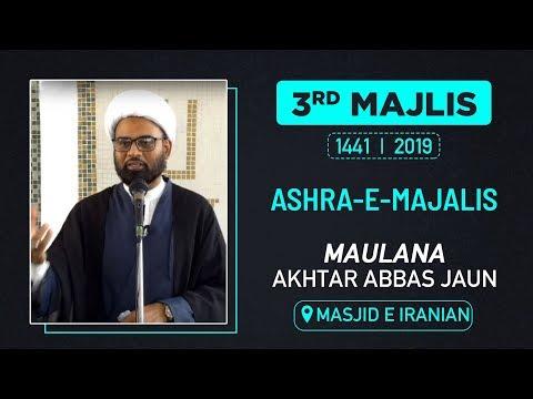 3rd Majlis | Maulana Akhtar Abbas Jaun | Masjid e Iranian | M. SAFAR 1441 HIJRI | 3 OCTOBER 2019