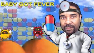 Dr Mario Vs Sir Mix A Lot Baby Got Fever Mash Up