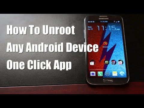 How To Unroot ANY Android Device With One Click!