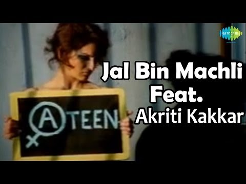 Jal Bin Machali   A - Teen   Bollywood Hot Video Song   Akriti Kakkar