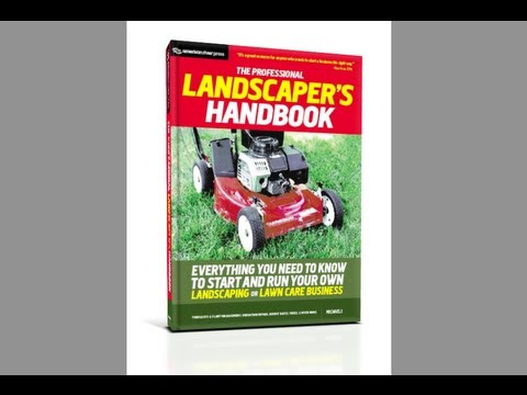 Start a Landscaping Business; Start a Lawn Care Business: Mowbiz