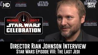 Director Rian Johnson Interview - Episode VIII: The Last Jedi - Star Wars Celebration 2017