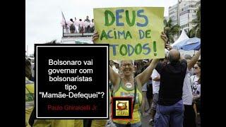Bolsonaro irá governar com gente como o Mamãe-Defequei?