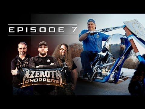Azeroth Choppers -- Episode 7