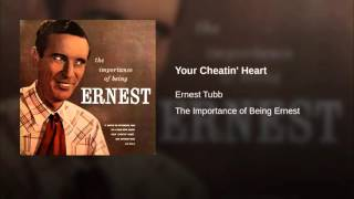 Watch Ernest Tubb Your Cheatin Heart video