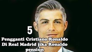 Download video 5 PENGGANTI RONALDO DI REAL MADRID JIKA RONALDO PENSIUN