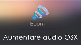Aumentare il volume audio del MAC con Boom