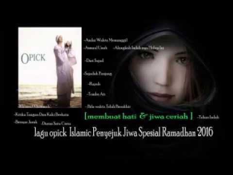 Opick islamic Terbaru penyejuk jiwa Spesial Ramadhan 2016