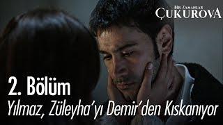 Yılmaz, Züleyha'yı Demir'den kıskanıyor - Bir Zamanlar Çukurova 2. Bölüm