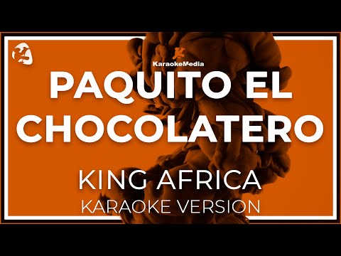King Africa - Paquito El Chocolatero (Karaoke)