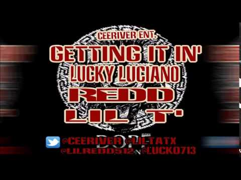 Getting It In Lil T - (feat Lucky Luciano & Redd) (Produced by TJ Music CeeRiver) 2014