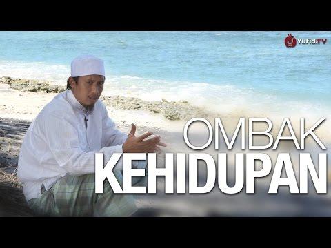 Ceramah Singkat: Ombak Kehidupan - Ustadz Abdurrahman Thoyib, Lc.