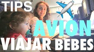 VIAJAR CON BEBES EN AVIÓN Y NIÑOS - FLYING WITH BABIES OR KIDS - TIPS CONSEJOS PARA VIAJAR EN AVIÓN