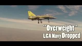 Indian Navy drops overweight Light Combat Aircraft LCA Tejas Navy