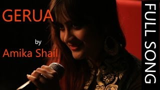 Gerua (Full Song) - Dilwale by Amika Shail | Female Cover Version