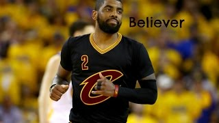 Download Lagu Kyrie Irving Mix - Believer Gratis STAFABAND