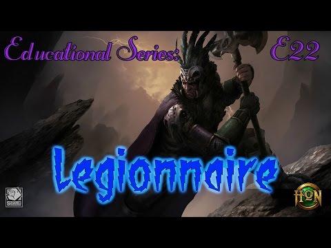 [HoN]Educational Series E22: Legionnaire