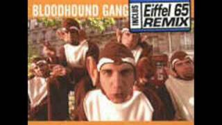 Bloodhound Gang - Bad Touch (Eiffel 65 Rmx)