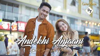 Download lagu (COVER) Andekhi Anjaani - Putri Isnari feat Ridwan