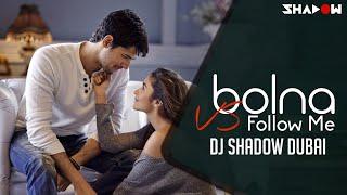 Bolna Vs Follow Me   DJ Shadow Dubai Mashup   Kapoor & Sons   2016 HD Video