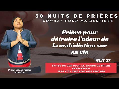 50 NUITS DE PRIERES l NUIT 27 DETRUIRE L'ODEUR DE LA MALÉDICTION BY PROPH FRIDHA MANZIONI