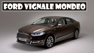 Ford Vignale Mondeo, the carmaker unveil this car for premium models start price from £29,045