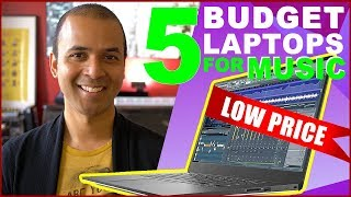 BUDGET Laptops for Music Production - FL Studio, Ableton, Cubase, and more