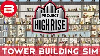 Project Highrise - TOWER BUILDING SIMULATOR - Project Highrise Gameplay #1