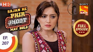 Sajan Re Phir Jhoot Mat Bolo - Ep 207 - Full Episode - 12th March, 2018