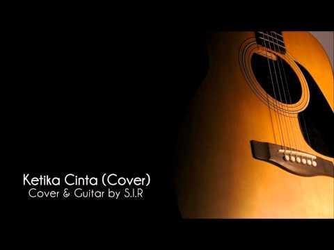 SITI NURHALIZA & OPICK - Ketika Cinta - (cover by S.I.R)