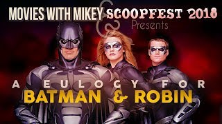 A Eulogy for Batman & Robin (From Scoopfest '18) - Movies with Mikey