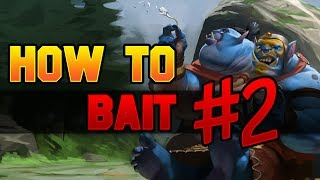 Dota 2 How to Bait #2