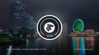 Twenty One Pilots - Heathens (No Riddim Remix)