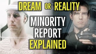 Dream or Reality? (MINORITY REPORT) Explained