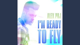 I'm Ready to Fly