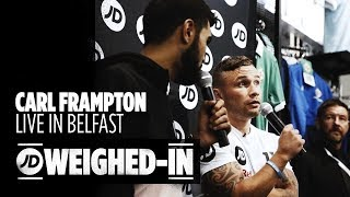 Carl Frampton Vs Leo Santa Cruz 3 & Boxing Vs UFC | JD Weighed-In Episode 4 (Live in Belfast)