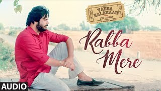 Rabba Mere: Kamal Khan (Audio Song) Vadda Kalakaar | Alfaaz | Kuldeep Kaushik | Roopi Gill