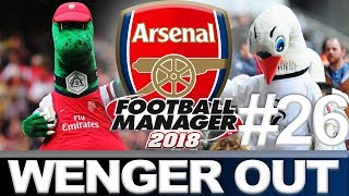 ARSENAL   PART 26   STUMBLING BLOCKS   WENGER OUT   FOOTBALL MANAGER 2018