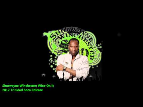 Shurwayne Winchester : WINE ON IT [2012 Dancehall Release][Overproof Riddim]