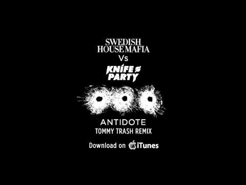 Swedish House Mafia vs. Knife Party - Antidote (Tommy Trash remix)