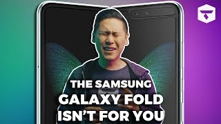 The Samsung Galaxy Fold WASN'T MADE FOR YOU