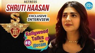 #Singam3 (S3) || Actress Shruti Haasan Exclusive Interview | Kollywood Talks With iDream #8