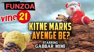 FUNZOA VINE 21 | KITNE MARKS AYENGE BE? GABBAR MIMI GRILLS BOJO FOR GOOD MARKS IN EXAM